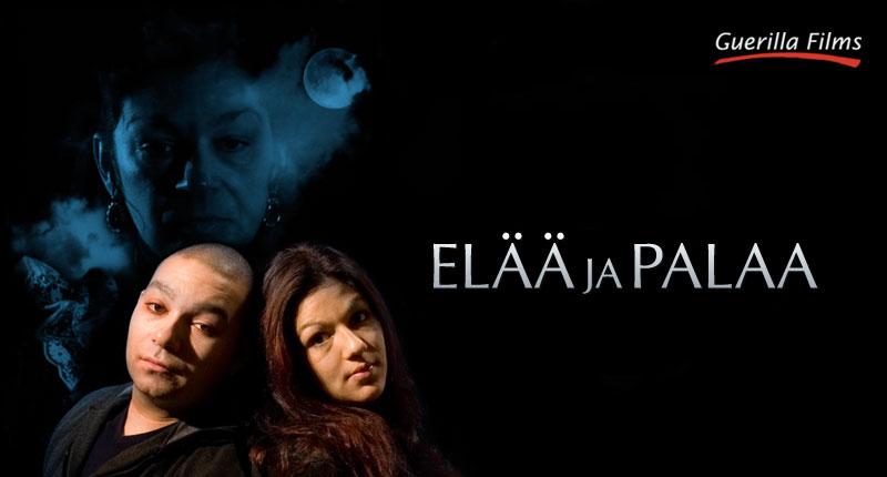 Elää ja Palaa | You Live and Burn